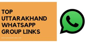 Uttarakhand Whatsapp group links