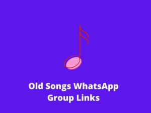 Old Songs WhatsApp Group Links