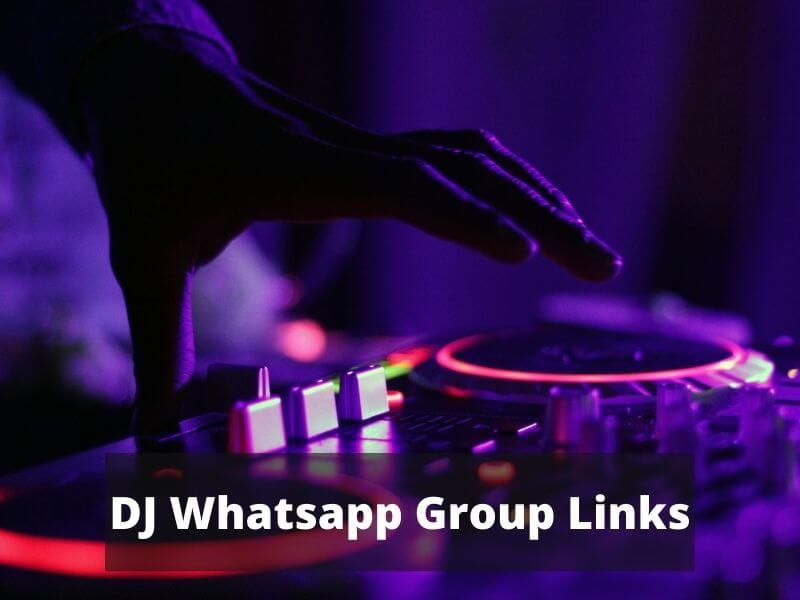 DJ WhatsApp Group Links