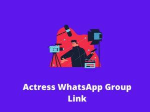 Actress WhatsApp Group Link