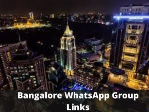 top Bangalore WhatsApp Group Links