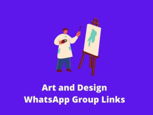 Art and Design WhatsApp Group Links