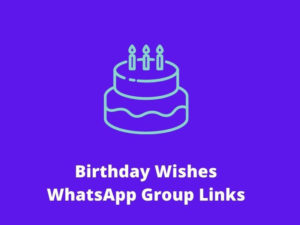 Birthday Wishes WhatsApp Group Links