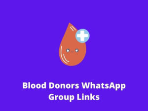 Blood Donors WhatsApp Group Links