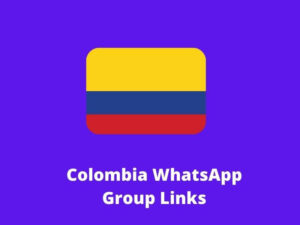 Colombia WhatsApp Group Links