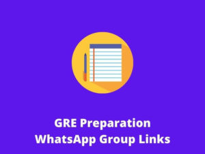 GRE Preparation WhatsApp Group Links