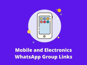 Mobile and Electronics WhatsApp Group Links
