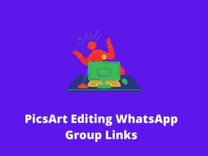 PicsArt Editing WhatsApp Group Links