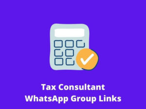 Tax Consultant WhatsApp Group Links