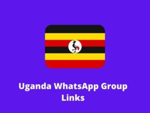 Uganda WhatsApp Group Links