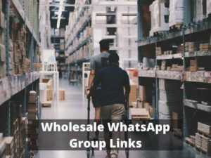 Wholesale WhatsApp Group Links