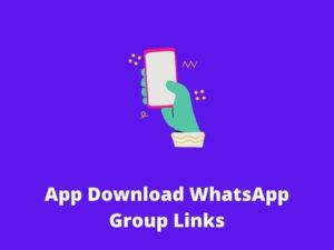 App Download WhatsApp Group Links