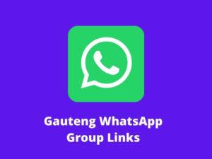 Gauteng WhatsApp Group Links