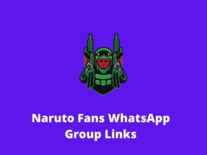 Naruto Fans WhatsApp Group Links
