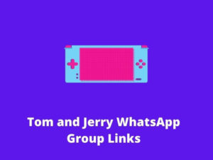 Tom and Jerry WhatsApp Group Links