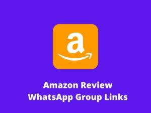 Amazon Review WhatsApp Group Links