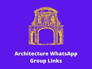 Architecture WhatsApp Group Links