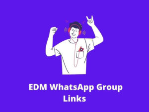EDM WhatsApp Group Links