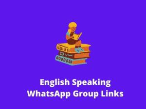 English Speaking WhatsApp Group Links