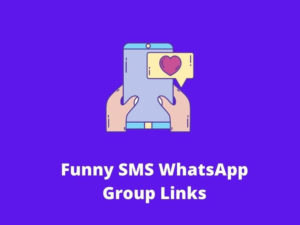 Funny SMS WhatsApp Group Links