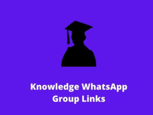 Knowledge WhatsApp Group Links