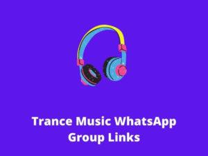 Trance Music WhatsApp Group Links