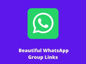 Beautiful WhatsApp Group Links