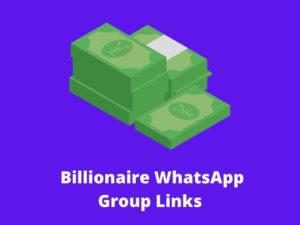 Billionaire WhatsApp Group Links