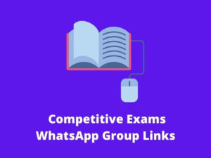 Competitive Exams WhatsApp group Links