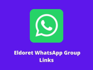 Eldoret WhatsApp Group Links