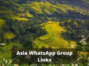 Asia WhatsApp Group Links
