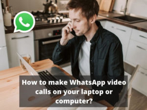 How to make WhatsApp video calls on your computer and laptop