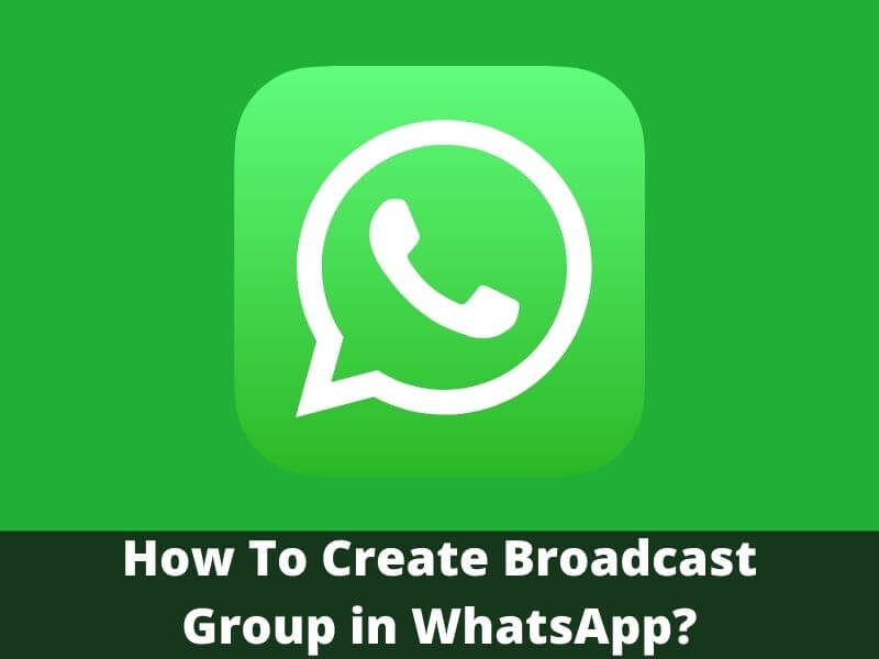 How To Create Broadcast Group in WhatsApp