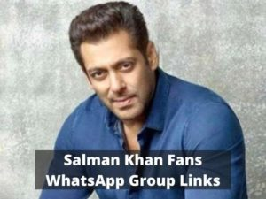 Salman Khan Fans WhatsApp Group Links