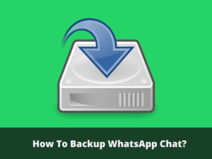 How To Backup WhatsApp Chat
