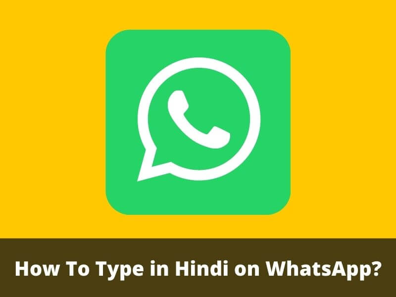 How To Type in Hindi on WhatsApp